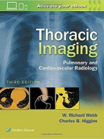 Thoracic Imaging: Pulmonary and Cardiovascular Radiology , 3/e