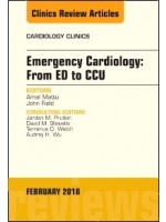 Emergency Cardiology: From ED to CCU, An Issue of Cardiology Clinics, 1st Edition