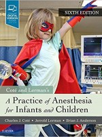 A Practice of Anesthesia for Infants and Children, 6/e
