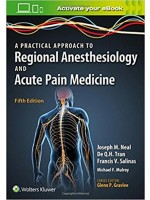 A Practical Approach to Regional Anesthesiology and Acute Pain Medicine, 5/e