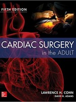 Cardiac Surgery in the Adult, 5/e