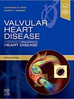 Valvular Heart Disease: A Companion to Braunwald's Heart Disease, 5e