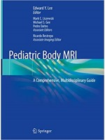 Pediatric Body MRI: A Comprehensive, Multidisciplinary Guide