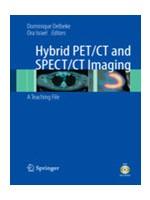 Hybrid PET/CT & SPECT/CT Imaging: A Teaching File