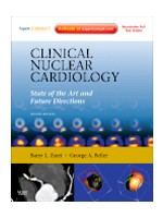 Clinical Nuclear Cardiology,4/e: State of the Art & Future Directions